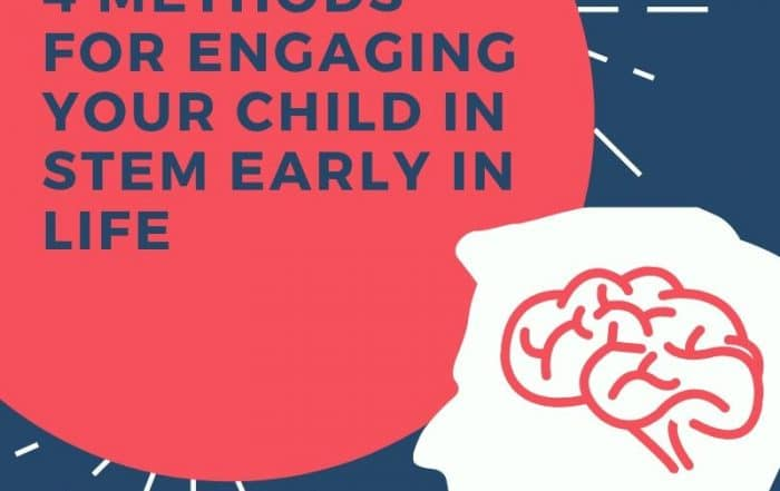 4 methods for engaging your child in STEM early in life
