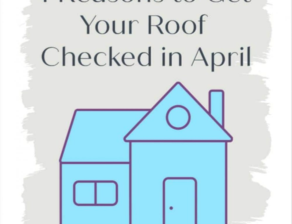 4 reasons for a roof inspection in April
