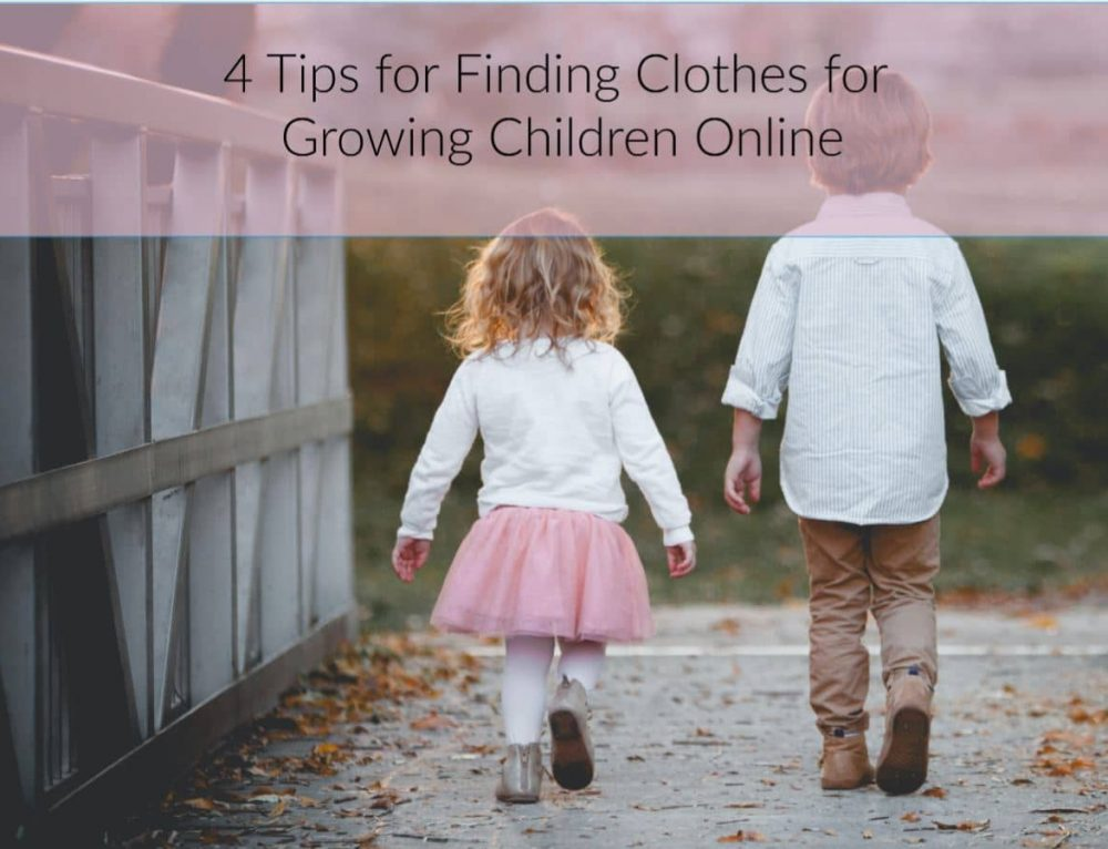 4 Tips for Finding Clothes for Growing Children Online
