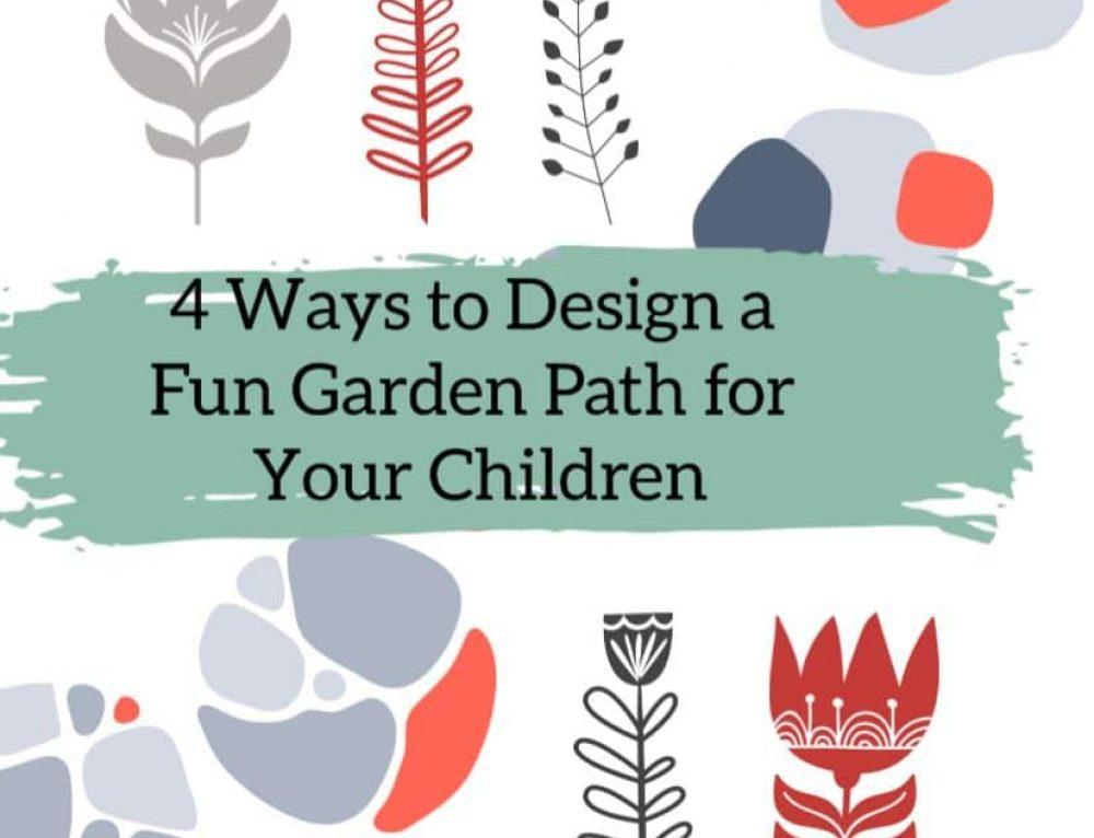 4 Fun Garden Path Designs for Your Children