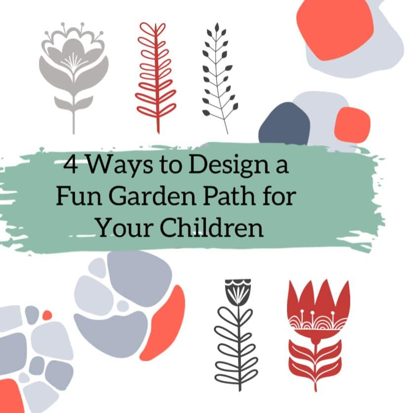 4 ways to design fun garden path for your children