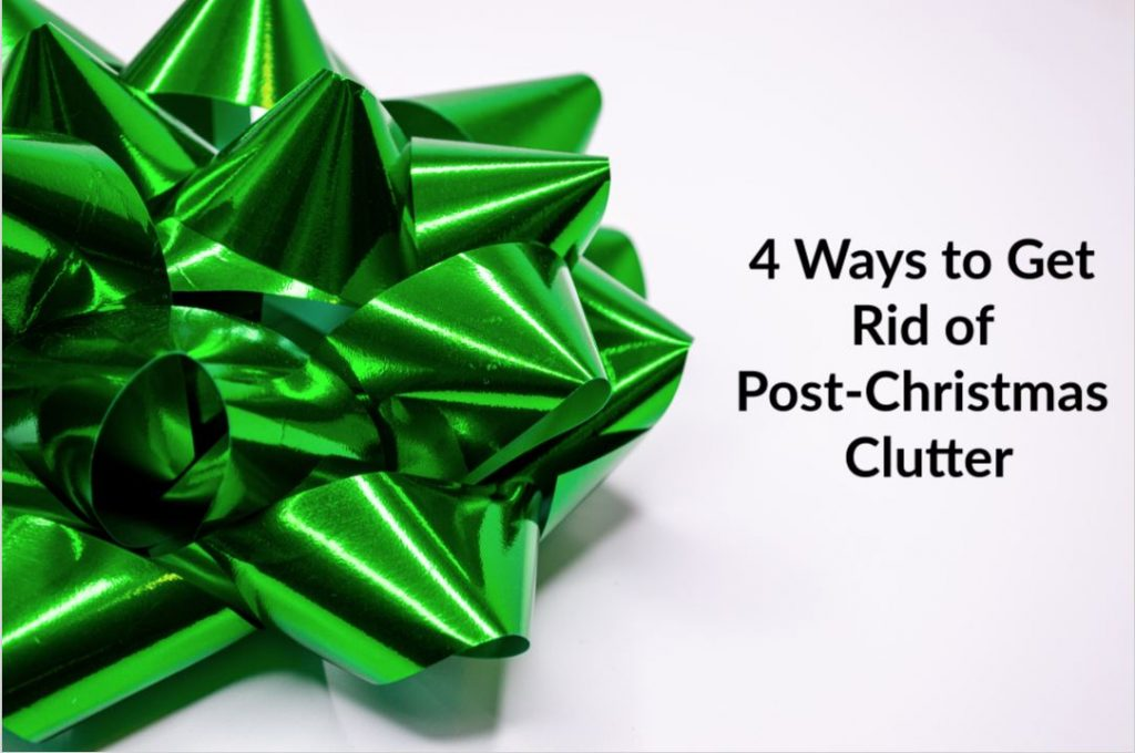 green gift bow with the words 4 Ways to Get Rid of Post-Christmas Clutter