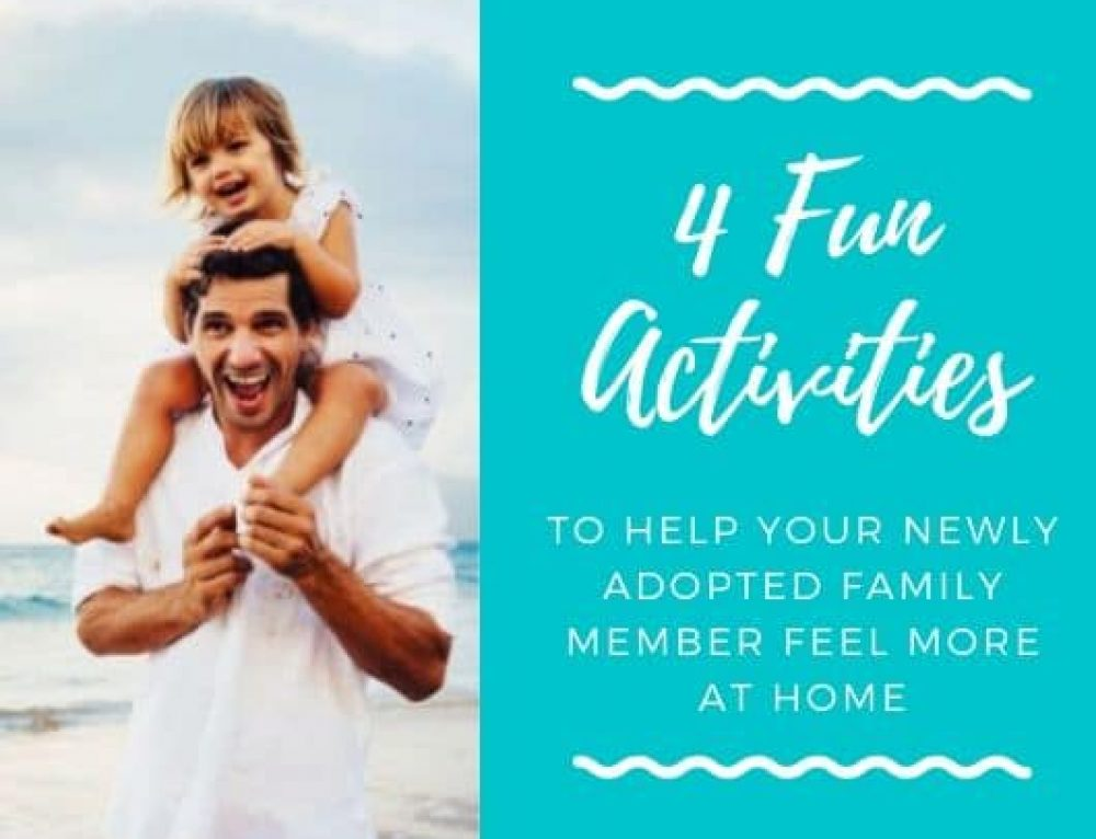 4 Fun Activities to Help Your Newly Adopted Family Member Feel More at Home
