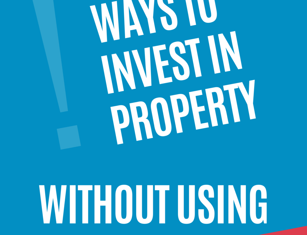 5 Easy Ways To Invest In Property Without Using A Cent Of Your Own Money