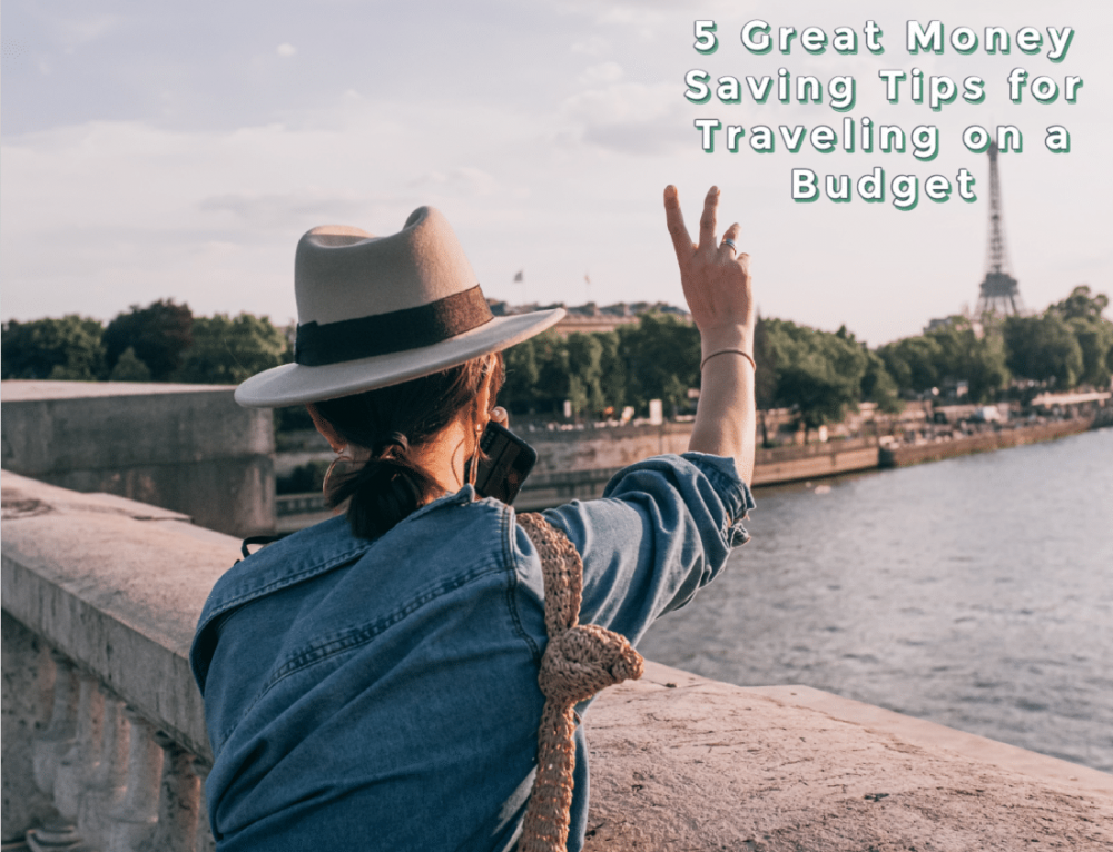 5 Great Money-Saving Tips for Traveling on a Budget