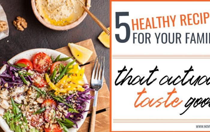 5 healthy recipes for your family to try