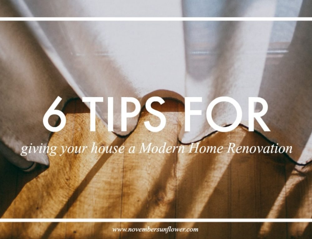 6 Tips for Giving Your House a Modern Home Renovation