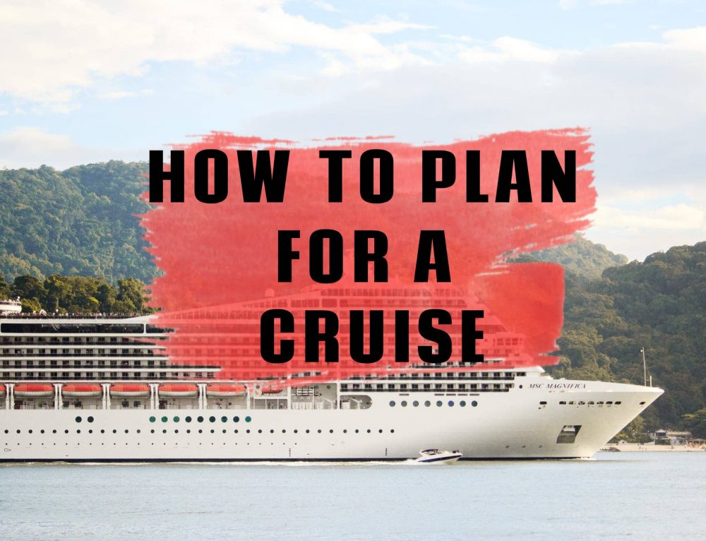 How to plan for your cruise vacation
