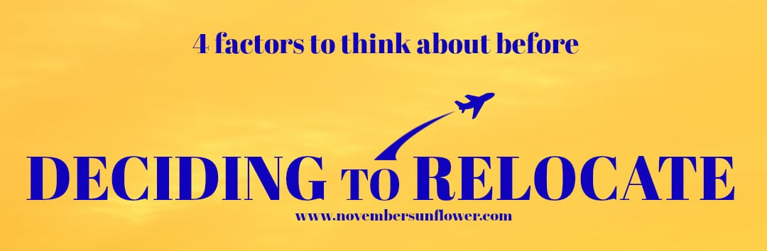 4 factors to think about before deciding to relocate
