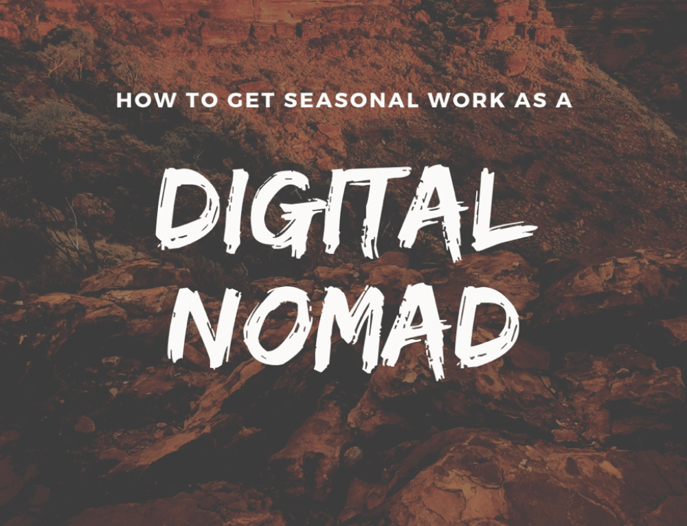 Travel the country as a digital nomad and seasonal worker