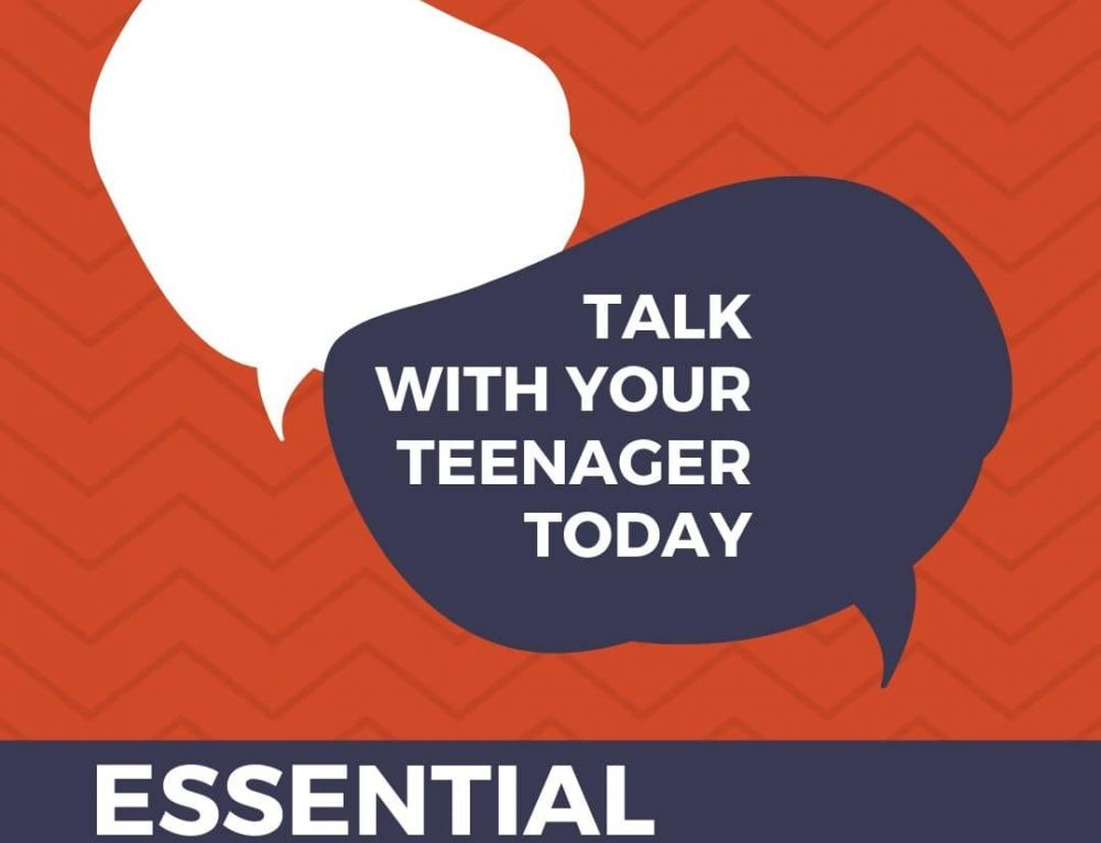 Essential Conversations to Have With Your Teenager Now