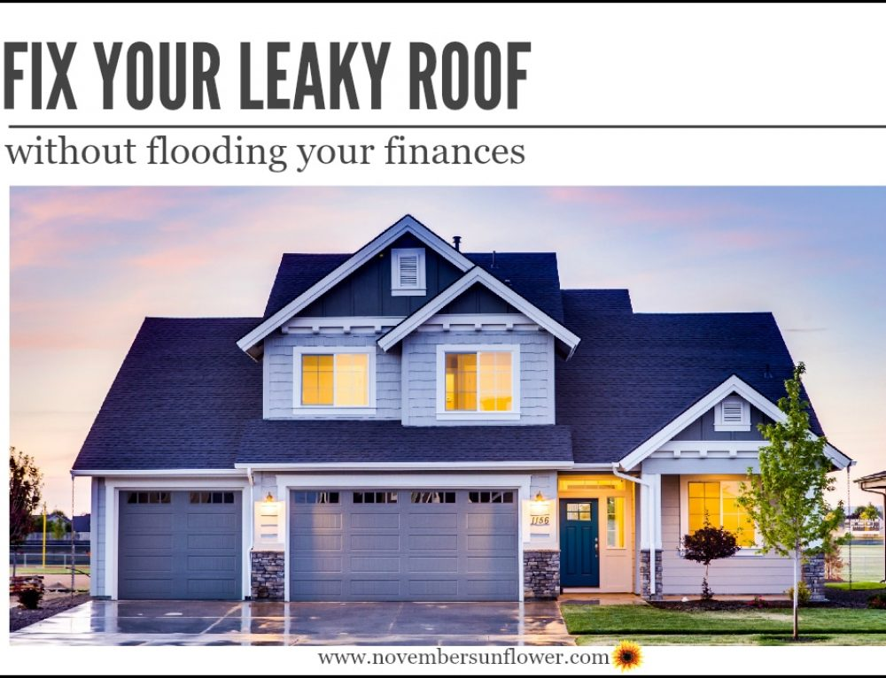 Fix your leaky roof without flooding your finances