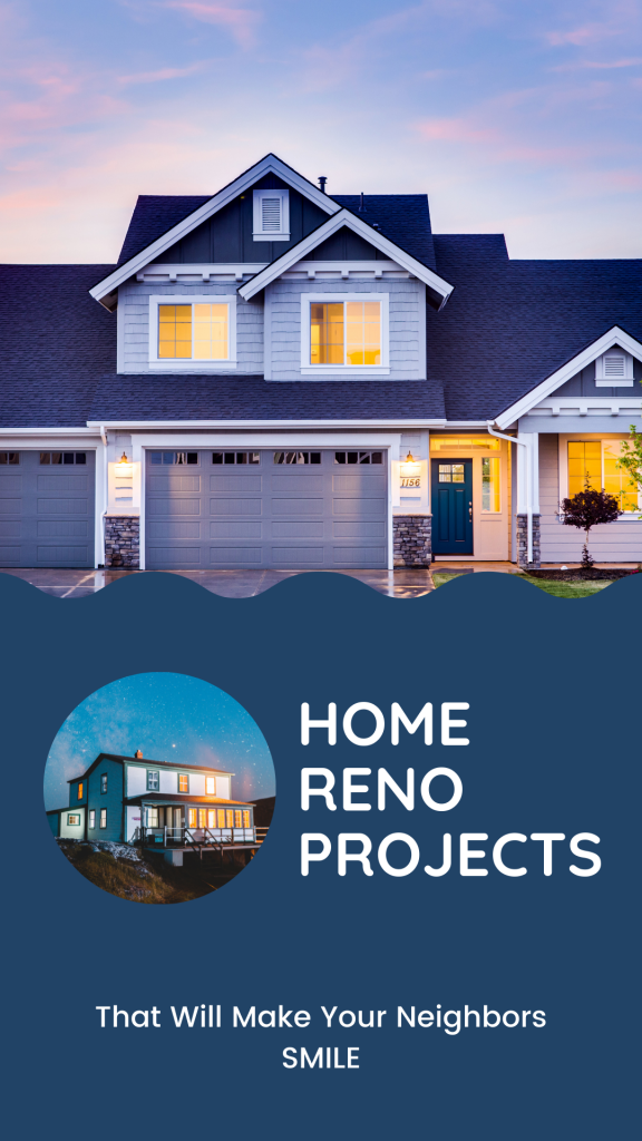 make your neighbors smile with home renovation projects
