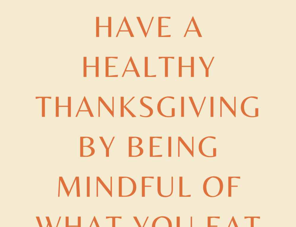 Have a Healthy Thanksgiving by Being Mindful of What You Eat