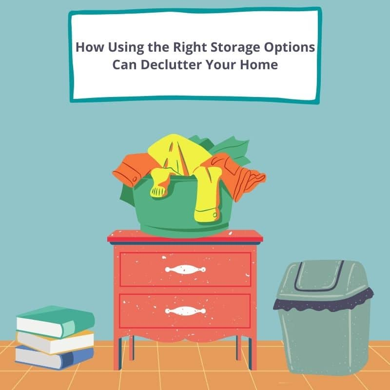 choosing the right storage to help declutter your home