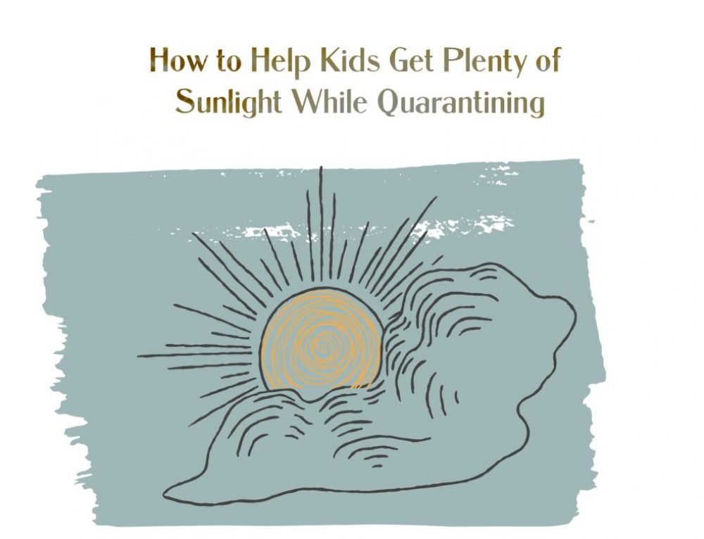 How to Help Kids Get Plenty of Sunlight While Quarantining