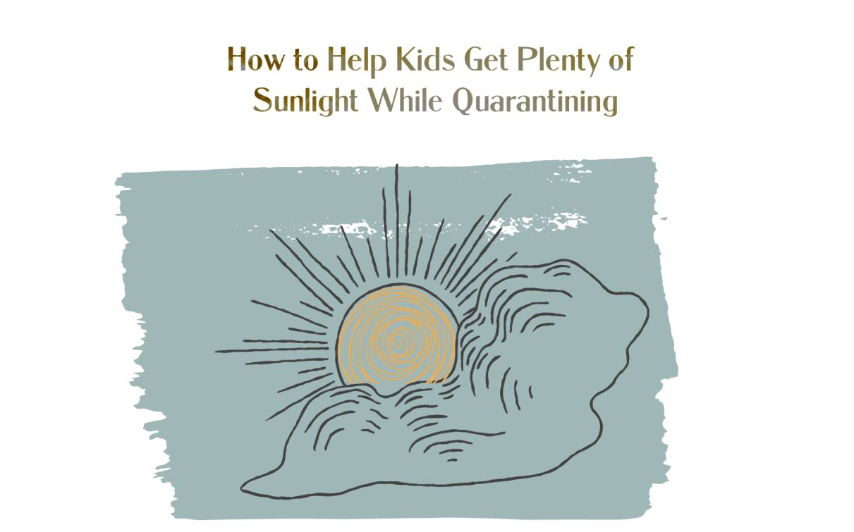 kids get plenty of sunlight while quarantining