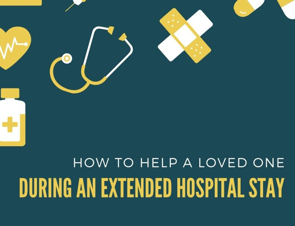 How to Help a Loved One During an Extended Hospital Stay