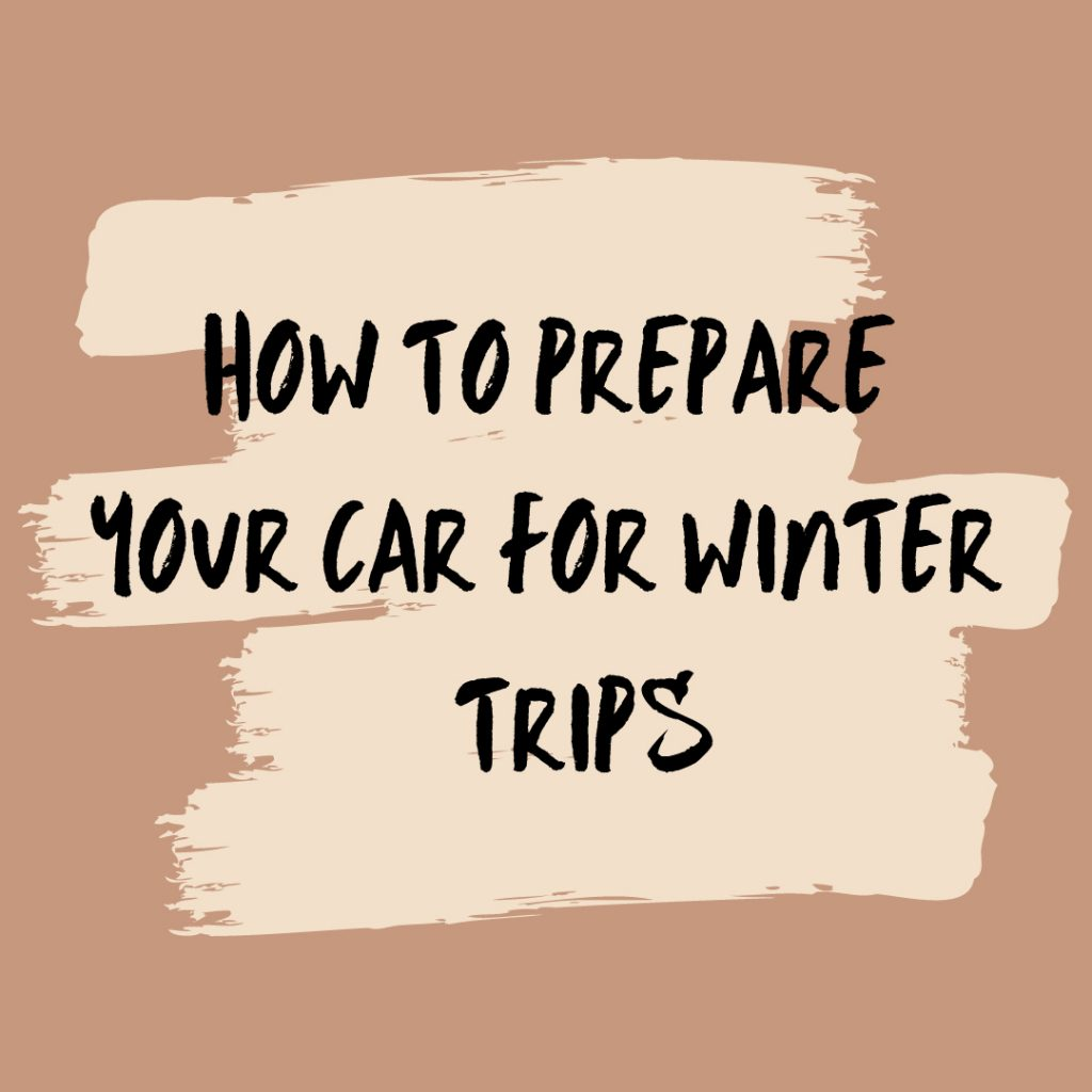 how to prepare your car for winter trips