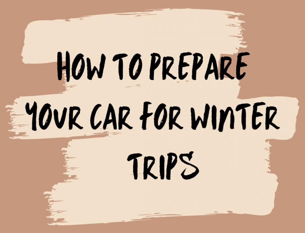 How to prepare your car for winter and winter road trips