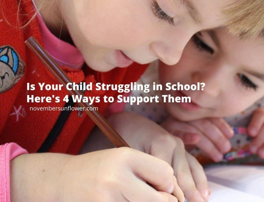 4 ways to help support your child struggling in school