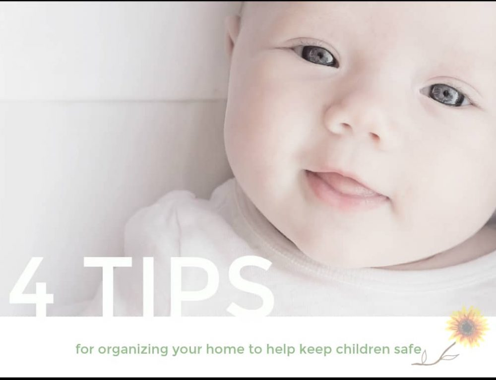 4 Tips for Organizing Your Home to Help Keep Children Safe