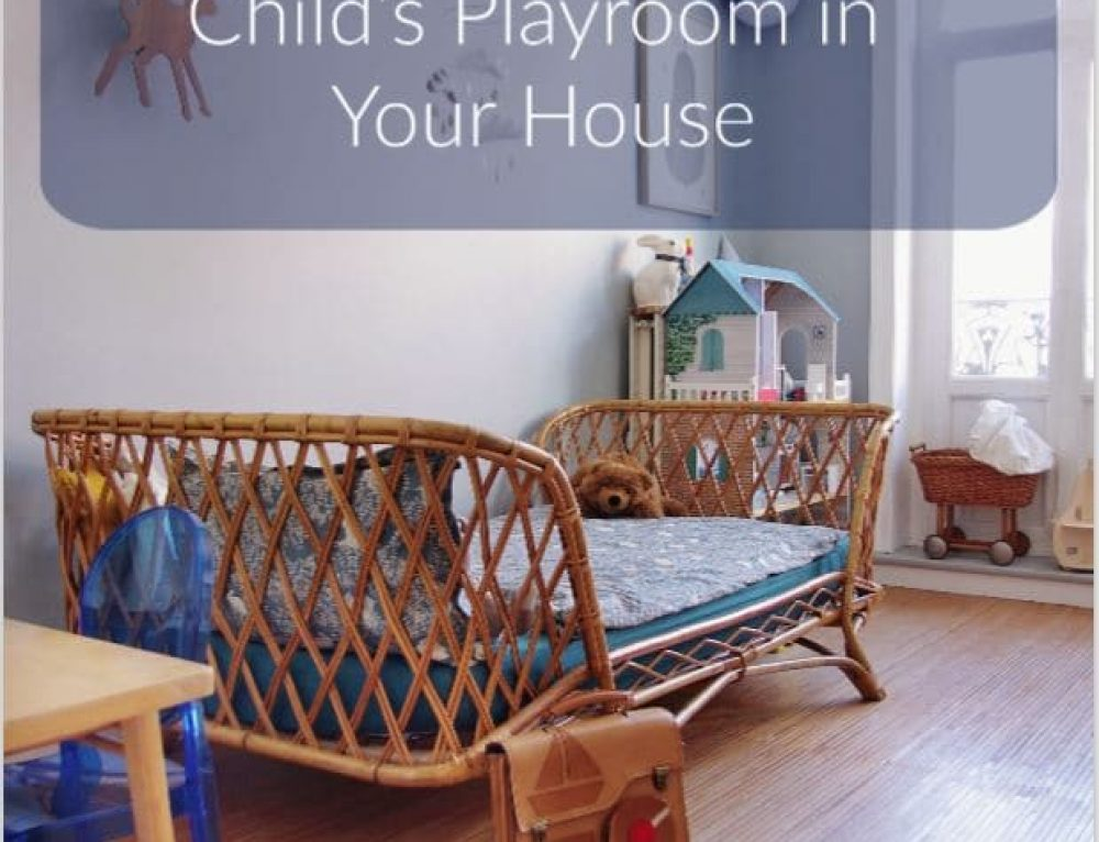 Build a Child's Playroom in Your House