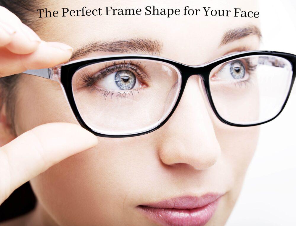 Best Eyeglass Frame Shapes for Your Face Shape