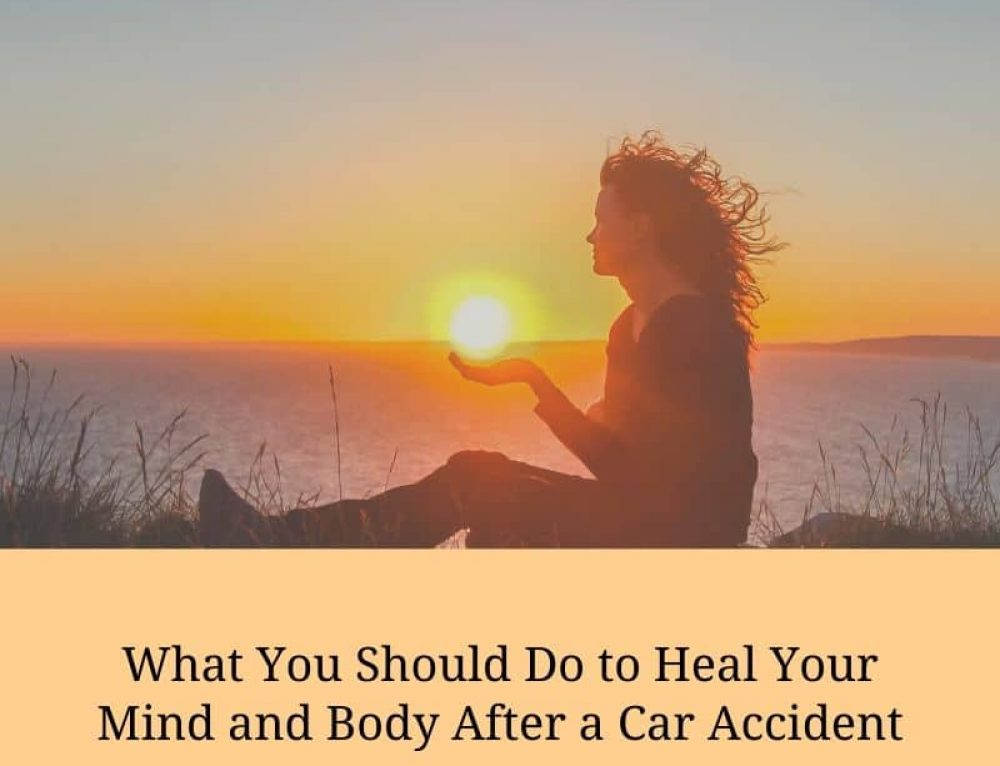 What You Should Do to Help Your Mind and Body Heal After a Car Accident