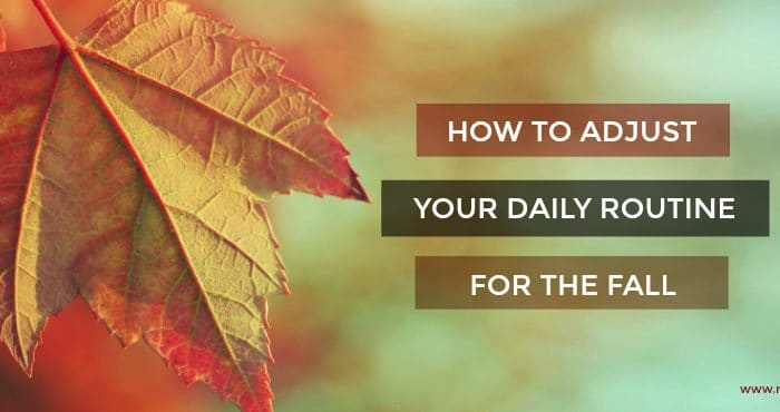 how to adjust your daily routine for the family