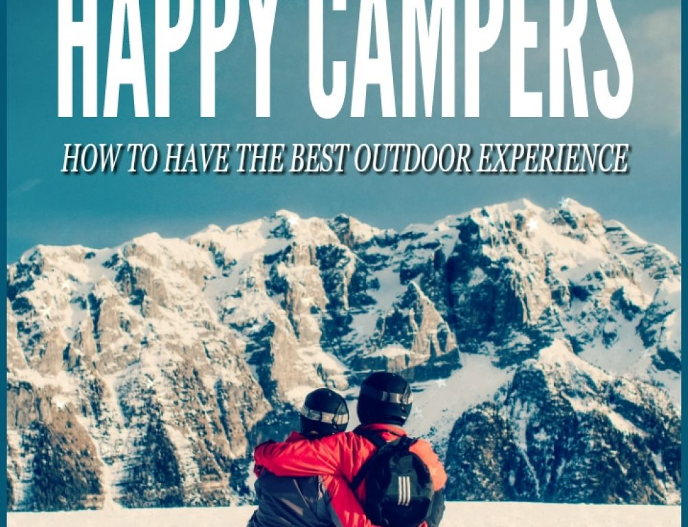 Happy campers: how to have the best outdoor experience