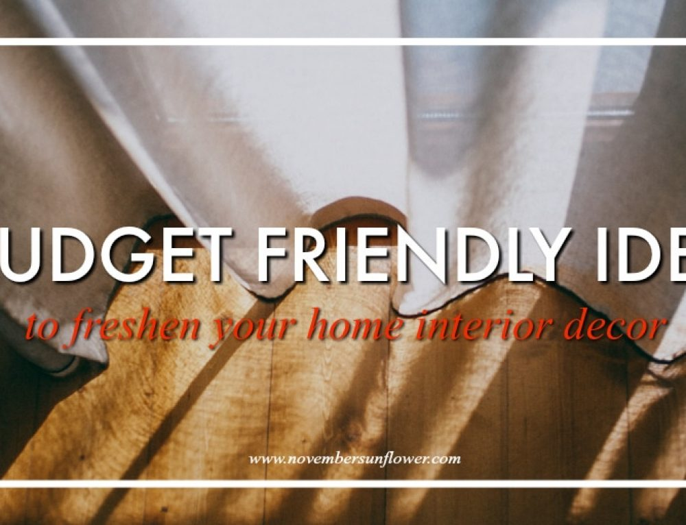 4 Ways to Freshen Your Home Interior Decor Without Expensive Furniture