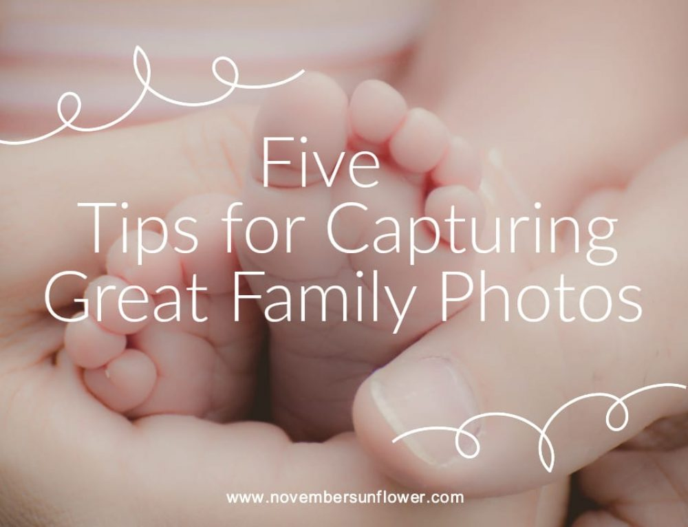 5 Tips for Capturing Great Family Photos