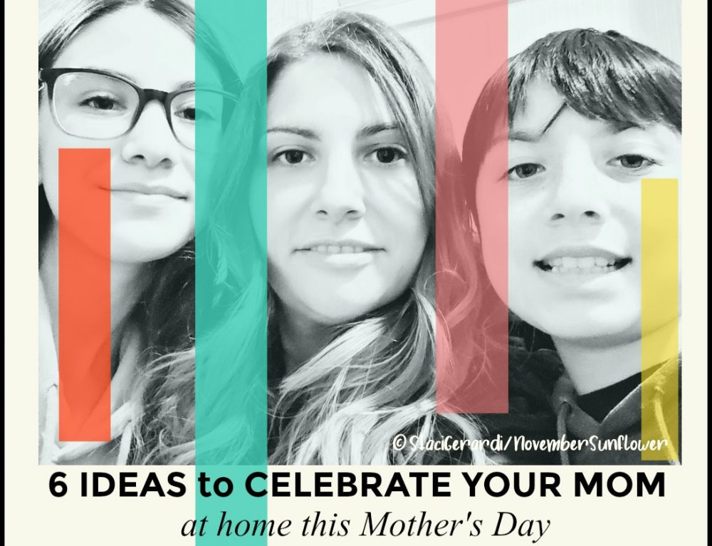 6 Ideas to Celebrate Your Mom at Home on Mother's Day