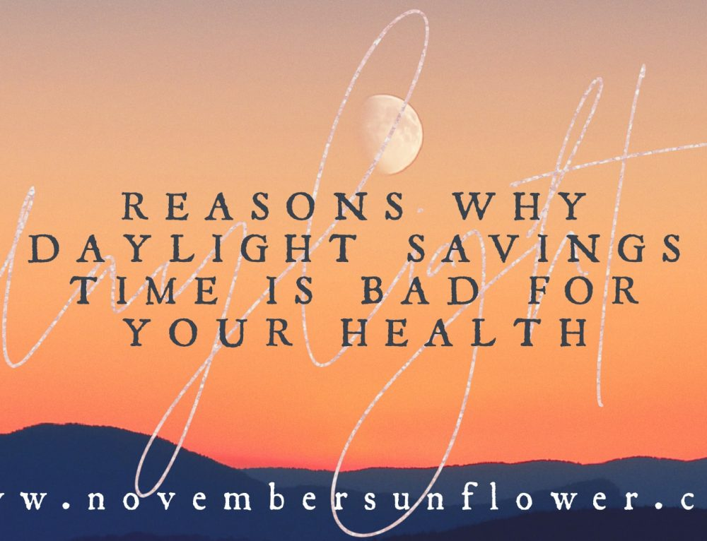 Reasons why daylight savings time is bad for your health