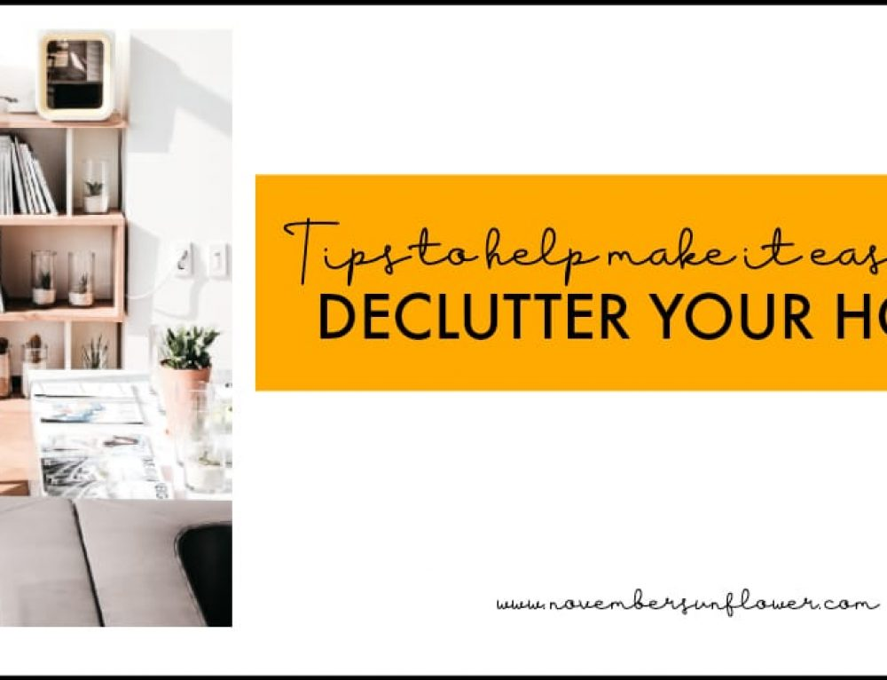 6 Tips to make it easier to Declutter Your Home for the New Year