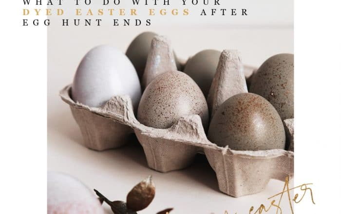 what to do with your dyed easter eggs after egg hunt ends