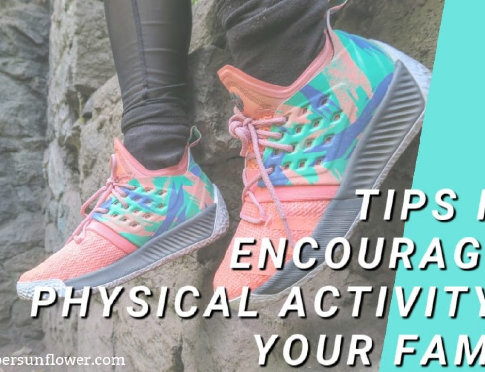 7 Tips for Encouraging Physical Activity in Your Family