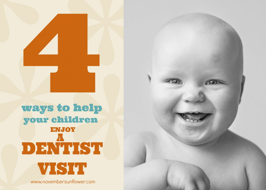 4 ways to help your children enjoy a dentist visit