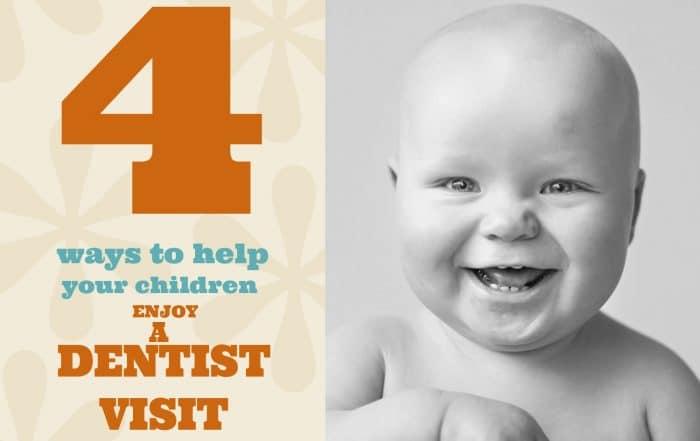 4 ways to help your children enjoy a dentist visit