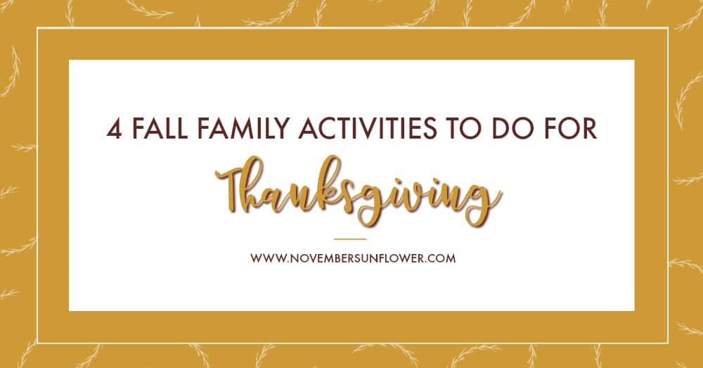 4 fall family activities for Thanksgiving