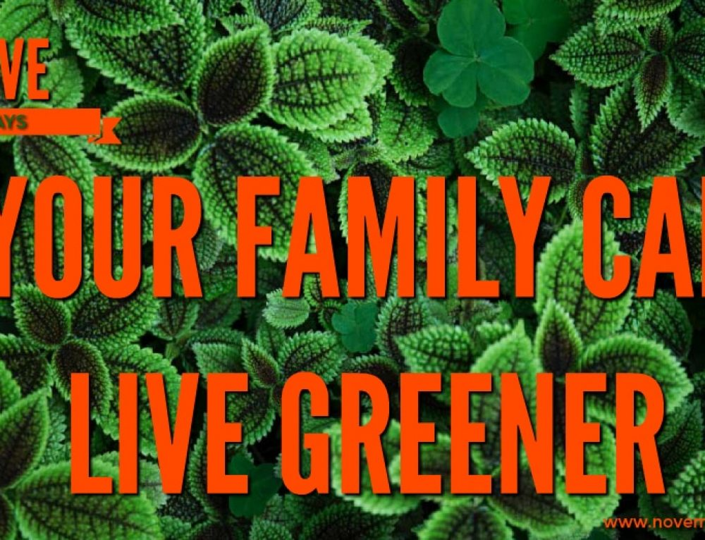 5 Ways Your Family Can Live Greener