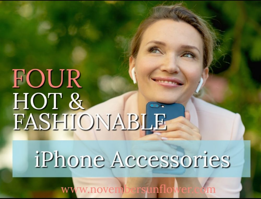 4 Hot & Fashionable iPhone Accessories