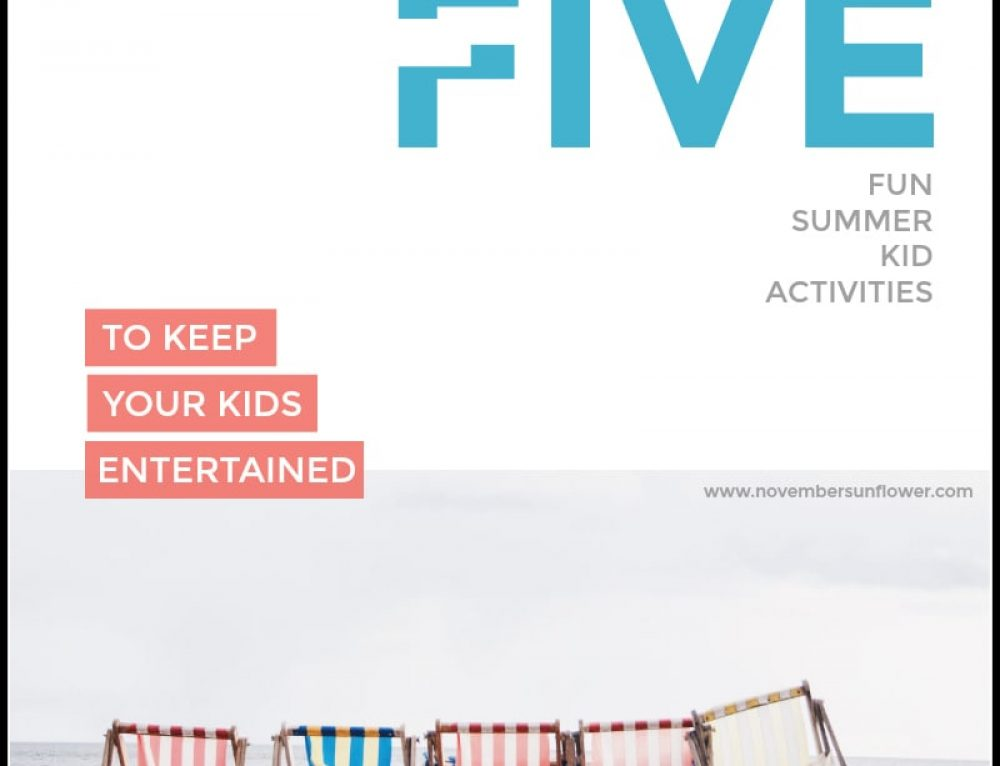 5 Fun Summer Kid Activities to Keep Your Kids Entertained