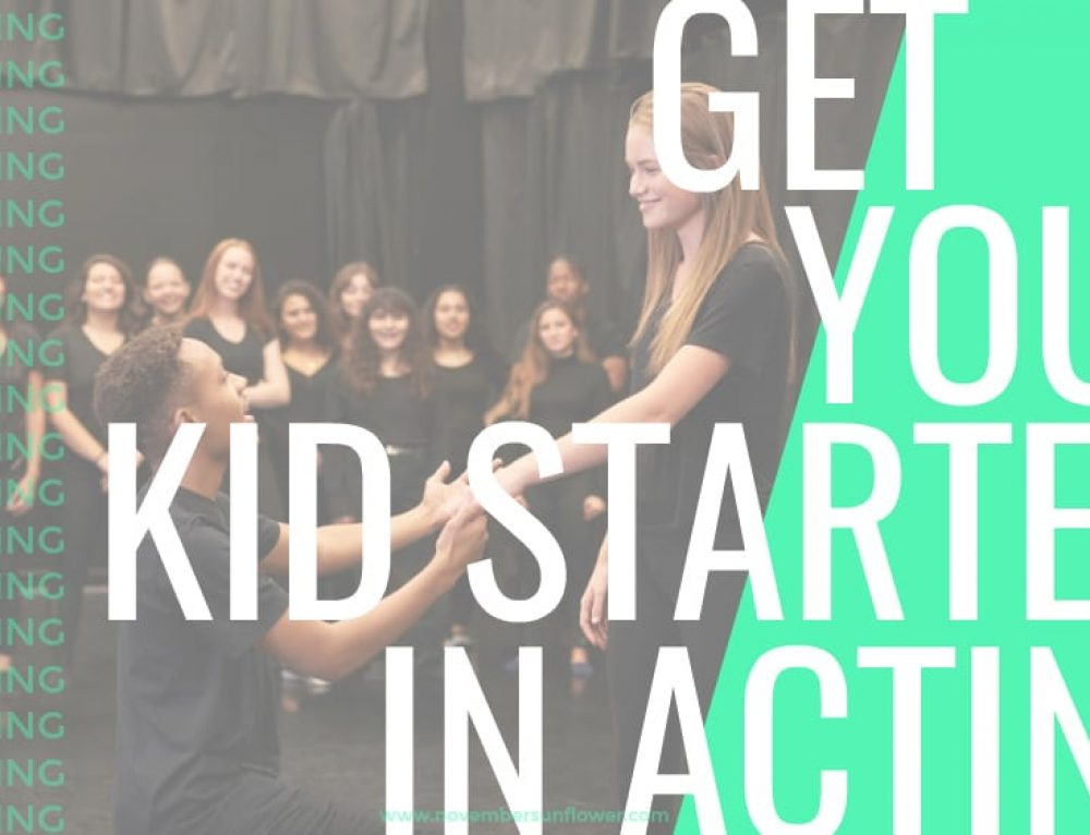 How to get your kid started in acting (if that's what they want)