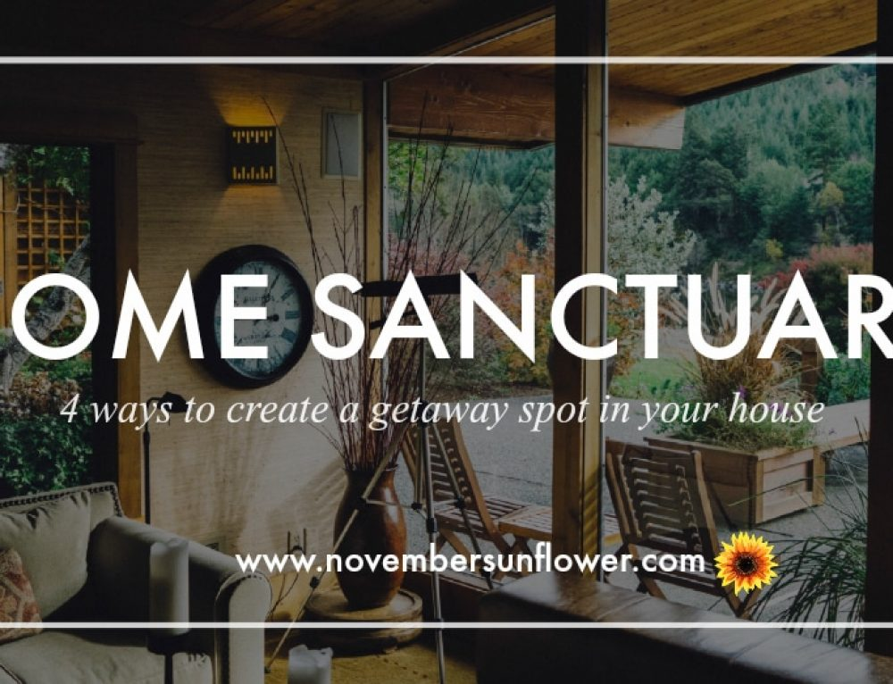 Home Sanctuary: 4 Ways to Create a Getaway Spot in Your House