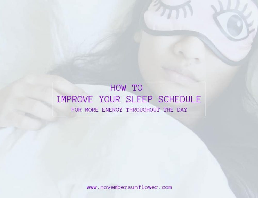 How to Improve Your Sleep Schedule for More Energy Throughout the Day