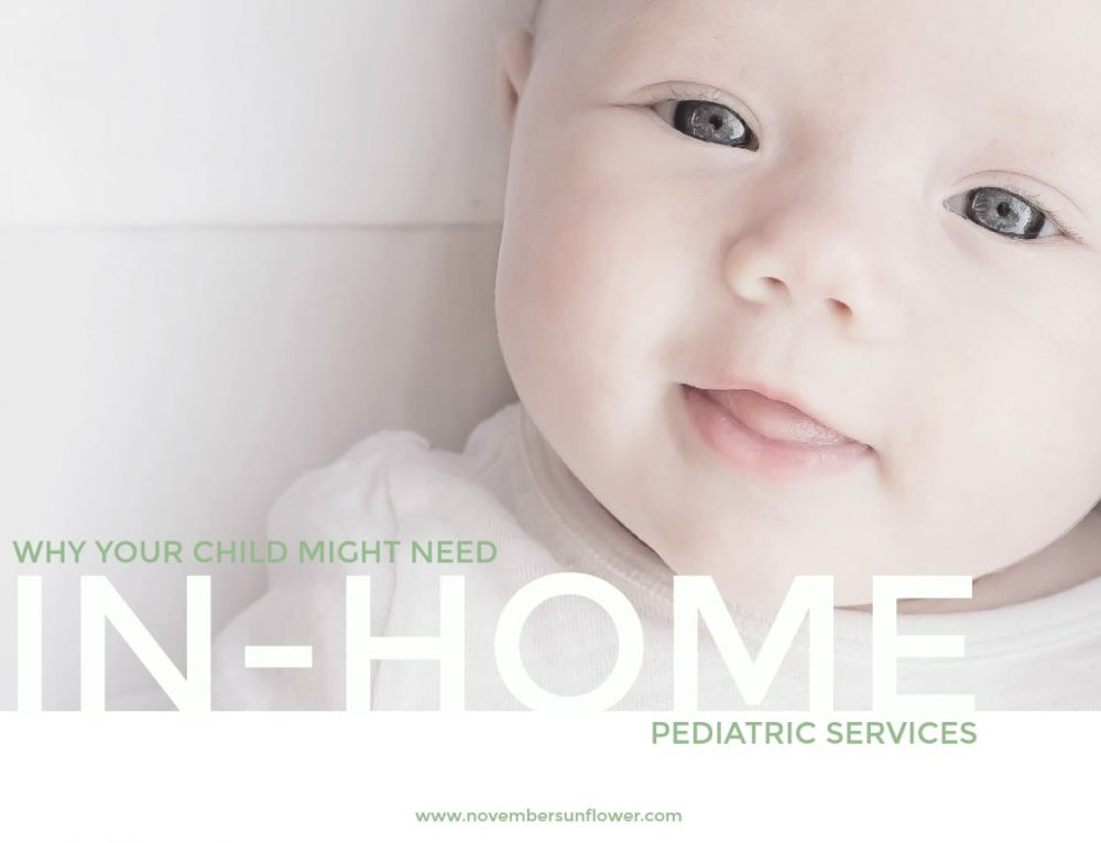 Why Your Child Might Need In Home Pediatric Services