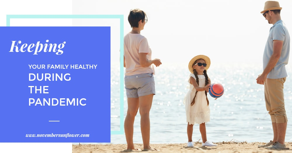 keeping your family healthy during the pandemic