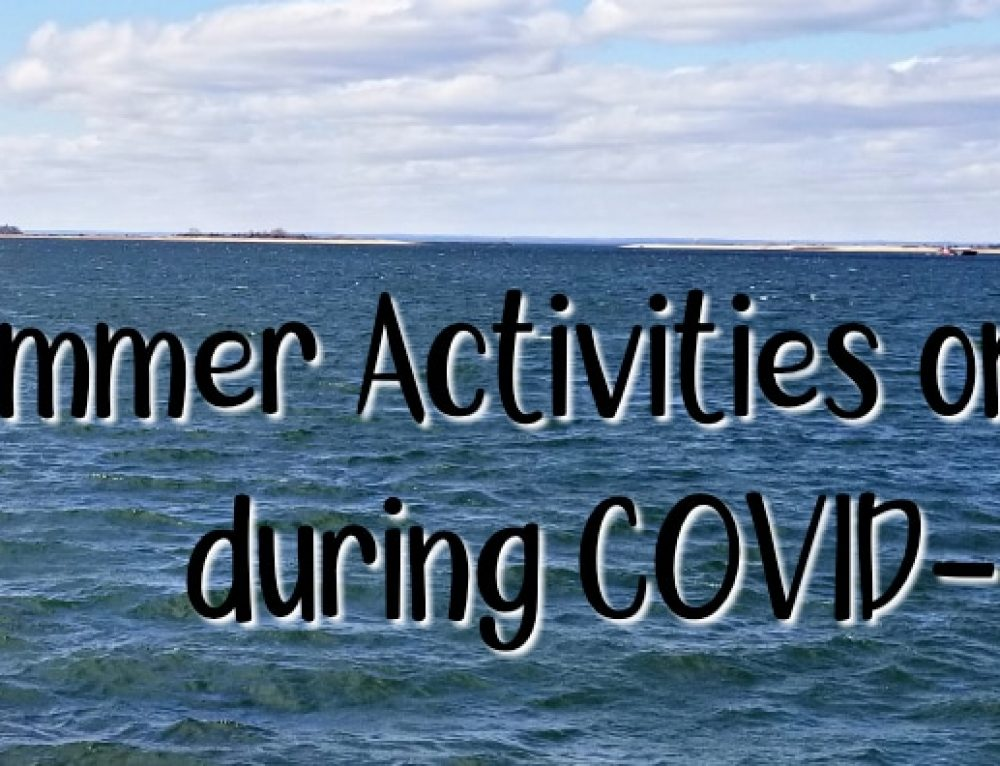 Summer Activities on Long Island during Covid-19 Pandemic